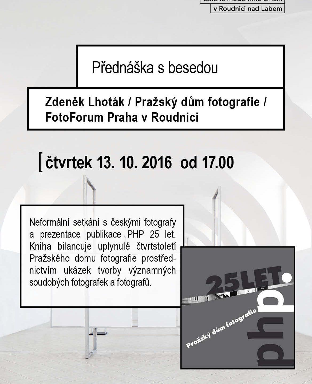Zdeněk Lhoták / Pražský dům fotografie / FotoForum Praha v Roudnici